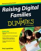 Raising Digital Families For Dummies®