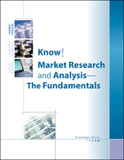 Know! Market Research and Analysis -- The Fundamentals, ed. , v.