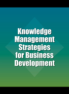 Knowledge Management Strategies for Business Development, ed. , v.