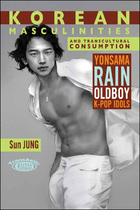 Korean Masculinities and Transcultural Consumption, ed. , v.