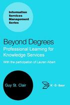 Beyond Degrees: Professional Learning for Knowledge Services, ed. , v.