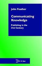 Communicating Knowledge: Publishing in the 21st Century, ed. , v.