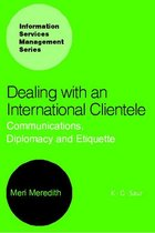 Dealing with an International Clientele: Communications, Diplomacy and Etiquette, ed. , v.