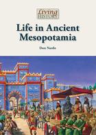 Life in Ancient Mesopotamia, ed. , v.