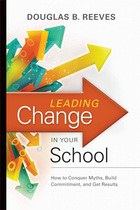 Leading Change in Your School, ed. , v.