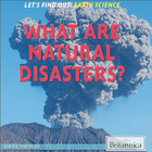What Are Natural Disasters?, ed. , v.