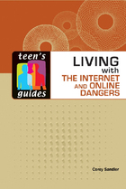 Living with the Internet and Online Dangers, ed. , v.