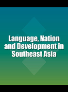 Language, Nation and Development in Southeast Asia, ed. , v.