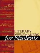Literary Newsmakers for Students, ed. , v. 1