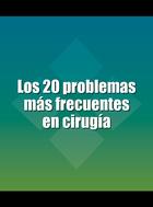 Los 20 problemas más frecuentes en cirugía