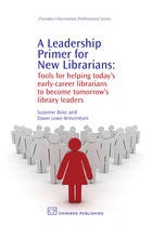 A Leadership Primer for New Librarians, ed. , v.