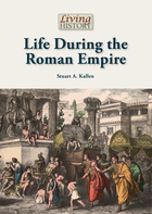Life During the Roman Empire, ed. , v.