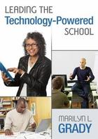 Leading the Technology-Powered School, ed. , v.