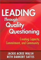 Leading Through Quality Questioning, ed. , v.