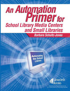 An Automation Primer for School Library Media Centers and Small Libraries, ed. , v.