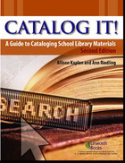 Catalog It! A Guide to Cataloging School Library Materials, ed. 2, v.