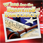 What are the Branches of Democracy?, ed. , v.