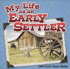 My Life As An Early Settler, ed. , v.