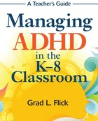 Managing ADHD in the K-8 Classroom, ed. , v.