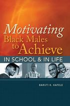 Motivating Black Males to Achieve in School & in Life, ed. , v.