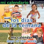 Mi calendario: Los días de la semana (My Calendar: Days of the Week), ed. , v.