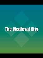 The Medieval City, ed. , v.