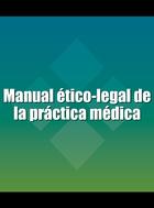 Manual ético-legal de la práctica médica