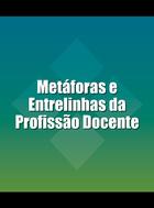 Metáforas e Entrelinhas da Profissão Docente, ed. , v.
