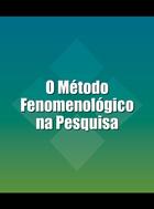 O Método Fenomenológico na Pesquisa, ed. , v.