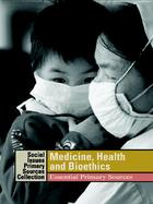 Medicine, Health, and Bioethics: Essential Primary Sources Cover