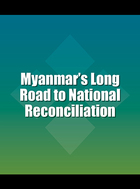 Myanmar's Long Road to National Reconciliation