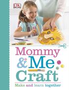 Mommy & Me Craft, ed. , v.