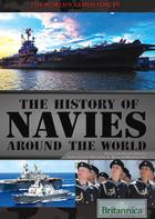 The History of Navies Around the World, ed. , v.