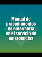 Manual de procedimientos de enfermería en el servicio de emergencias, ed. 2
