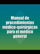 Manual de procedimientos médico-quirúrgicas para el médico general