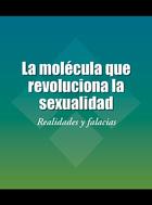 La molécula que revoluciona la sexualidad