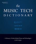 The Music Tech Dictionary, ed. , v.