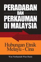 Peradaban and Perkauman di Malaysia: Hubungan Etnik Melayu-Cina, ed. , v. 1