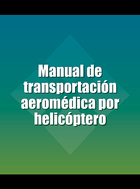 Manual de transportación aeromédica por helicóptero