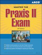 ARCO Master the Praxis II Exam, ed. 19, v.