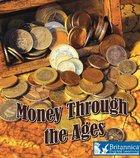 Money Through the Ages, ed. , v.