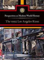 The 1992 Los Angeles Riots, ed. , v.