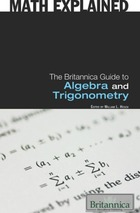 The Britannica Guide to Algebra and Trigonometry, ed. , v.