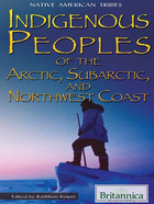 Indigenous Peoples of the Arctic, Subarctic, and Northwest Coast, ed. , v.