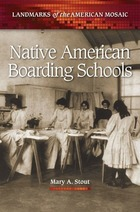 Native American Boarding Schools, ed. , v.