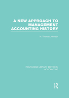 A New Approach to Management Accounting History, ed. , v.