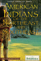 American Indians of the Northeast and Southeast, ed. , v.