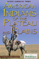 American Indians of the Plateau and Plains, ed. , v.