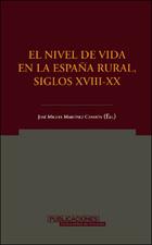 El nivel de vida en la España rural, siglos XVIII-XX