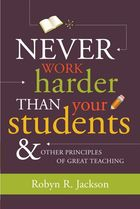 Never Work Harder Than Your Students & Other Principles of Great Teaching, ed. , v.